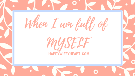 When I Am Full OfMyself